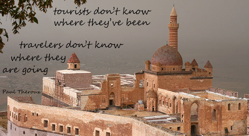 tourists dont know where they've been, travelers don't know where yjey're going - Paul Theroux